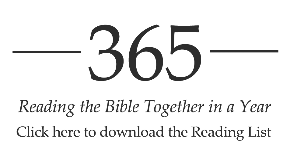 365 | Reading the Bible Together in a Year | Click here to download the Reading List